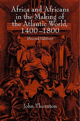 Africa and Africans in the Making of the Atlantic World