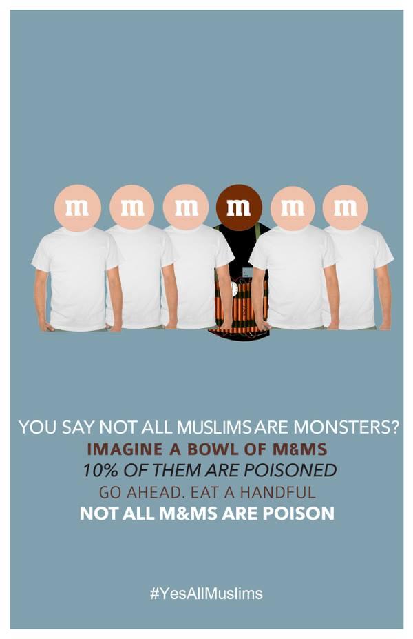 Ihr sagt, nicht alle Moslems sind Monster? Stellt euch eine Schüssen M&Ms vor. 10 % davon sind vergiftet. Los, esst eine Handvoll. Nicht alle M&Ms sind giftig.