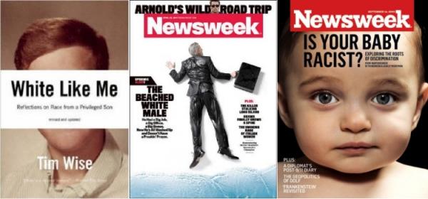 """Links: Der Jude Tim Wise gibt sich als Weißer aus, um über """"weiße Privilegien""""zu schreiben Mitte: Newsweek hämisch über die zunehmende Arbeitslosigkeit weißer Männer Rechts: Sogar weiße Babys geraten unter Rassismusverdacht."""